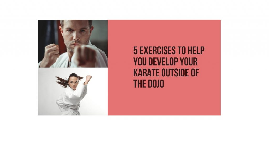 5 Exercises to develop your Karate